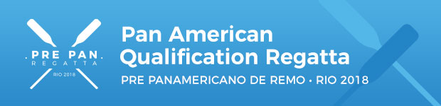 Pan American Qualification Regatta - Pré Pan-Americano de Remo - Rio 2018